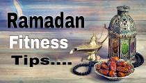 Ramadan Fitness tips / Fasting & Fitness tips in Ramadan: