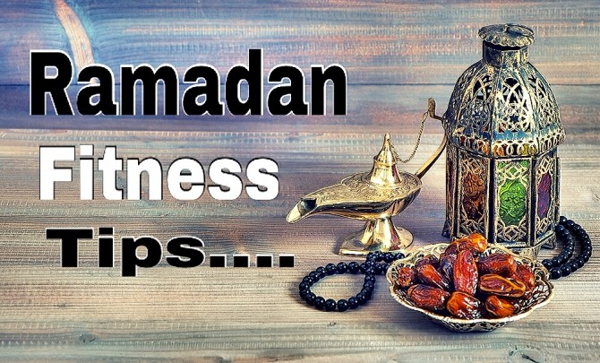 Ramadan Fitness tips / Fasting & Fitness tips in Ramadan: